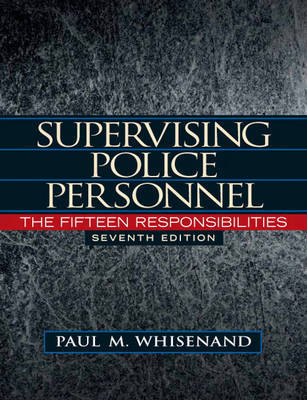 Supervising Police Personnel: The Fifteen Responsibilities by Paul M. Whisenand
