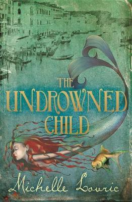 The Undrowned Child by Michelle Lovric image