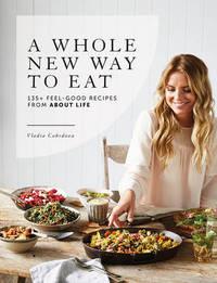 A Whole New Way to Eat by Vladia Cobrdova