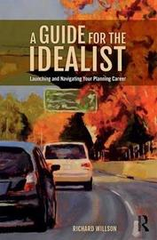 A Guide for the Idealist by Richard Willson image