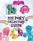 My Little Pony: Mini Pony Collector's Guide with Exclusive Figure by Miranda Skeffington