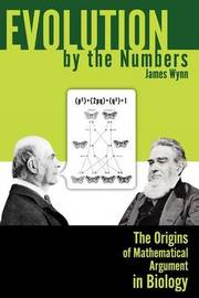 Evolution by the Numbers by James Wynn