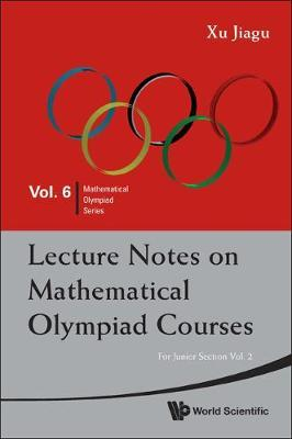 Lecture Notes On Mathematical Olympiad Courses: For Junior Section - Volume 2 by Jiagu Xu image