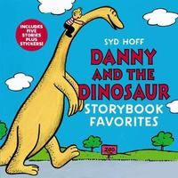 Danny and the Dinosaur Storybook Favorites by Syd Hoff