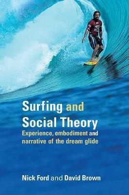Surfing and Social Theory by Nicholas J. Ford