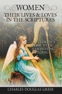 Women, Their Lives & Loves, in the Scriptures by Charles Douglas Greer image