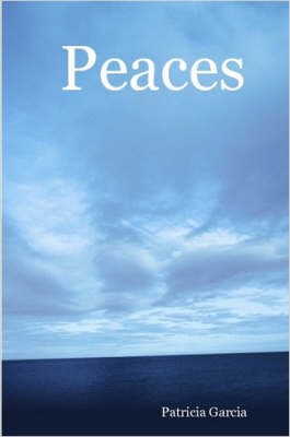 Peaces by Patricia Garcia