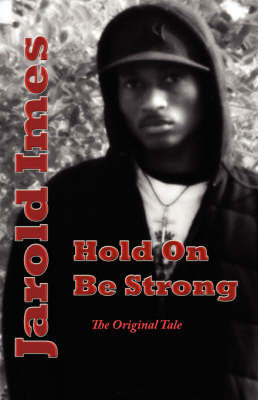 Hold on Be Strong by Jarold Imes