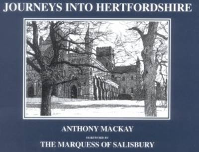 Journeys into Hertfordshire by Anthony MacKay