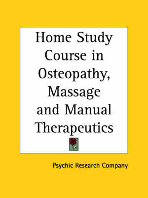 Home Study Course in Osteopathy, Massage by Psychic Research Co.