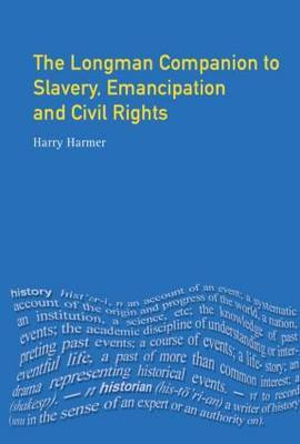 Longman Companion to Slavery, Emancipation and Civil Rights by Harry Harmer image