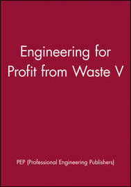 Engineering for Profit from Waste V by Pep (Professional Engineering Publishers image