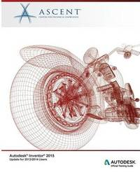 Autodesk Inventor 2015 Update for 2013/2014 Users by Ascent - Center for Technical Knowledge