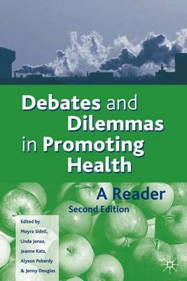 Debates and Dilemmas in Promoting Health by Moyra Sidell image
