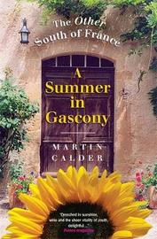 A Summer In Gascony by Martin Calder image