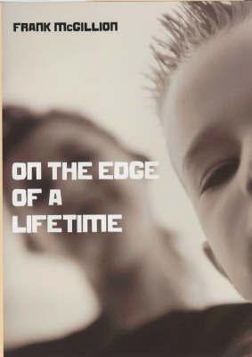 On The Edge Of A Lifetime by Frank McGillion