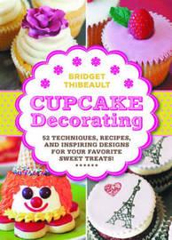 Cupcake Decorating [Mini Book] by Bridget Thibeault