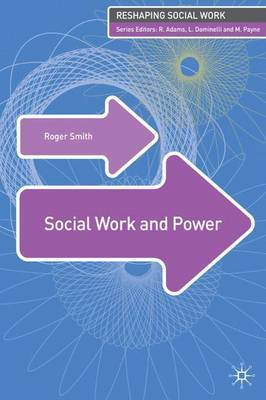 Social Work and Power by Roger S. Smith image