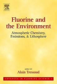 Fluorine and the Environment: Atmospheric Chemistry, Emissions & Lithosphere: Volume 1
