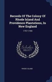 Records of the Colony of Rhode Island and Providence Plantations, in New England by Rhode Island