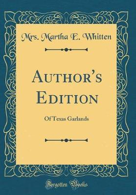 Author's Edition by Mrs Martha E Whitten
