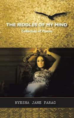 The Riddles of My Mind by Nyesha Jane Farag image