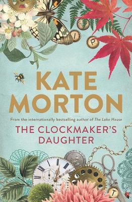 The Clockmaker's Daughter by Kate Morton image