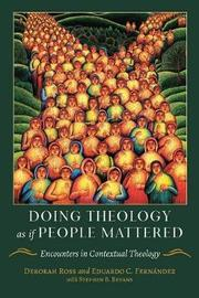Doing Theology as if People Mattered by Eduardo Fernandez