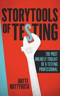 Storytools of Testing by Antti Niittyviita