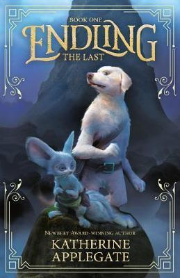 Endling: Book One: The Last by Katherine Applegate