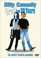 Billy Connolly - Erect for 30 Years on DVD