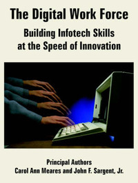 The Digital Work Force: Building Infotech Skills at the Speed of Innovation by Carol, Ann Meares image