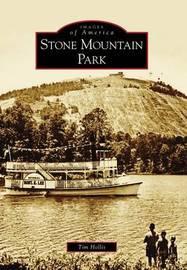 Stone Mountain Park by Tim Hollis