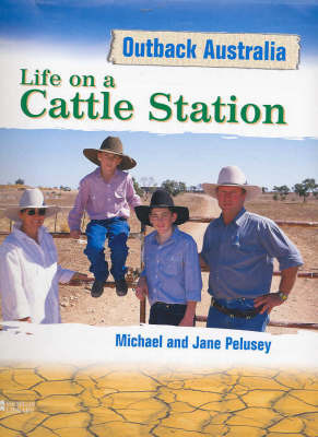 Life on a Cattle Station by Michael Pelusey