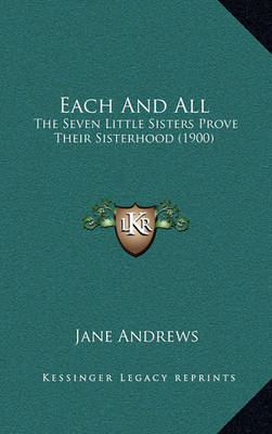 Each and All: The Seven Little Sisters Prove Their Sisterhood (1900) by Jane Andrews image