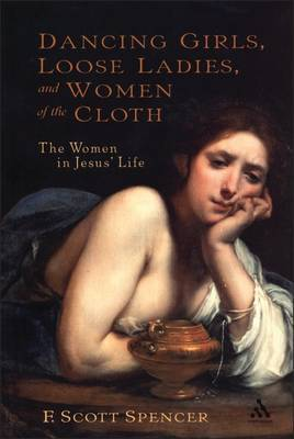 Dancing Girls, Loose Ladies and Women of the Cloth by F.Scott Spencer image