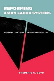 Reforming Asian Labor Systems by Frederic C. Deyo