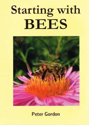 Starting with Bees by Gordon Peter