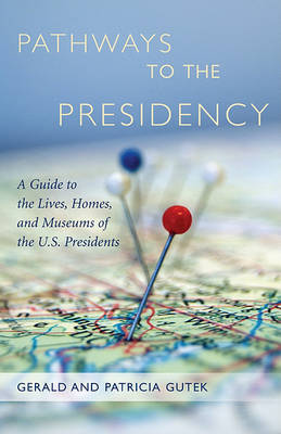Pathways to the Presidency by Gerald Lee Gutek image