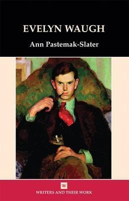 Evelyn Waugh by Ann Pasternak Slater