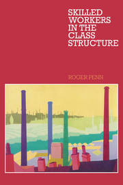 Skilled Workers in the Class Structure by Roger Penn image