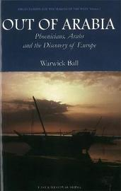 Out Of Arabia by Warwick Ball image