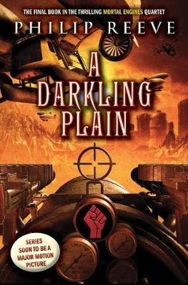 A Darkling Plain (Mortal Engines, Book 4), Volume 4 by Philip Reeve