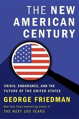 The New American Century by George Friedman image