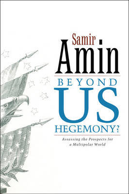 Beyond US Hegemony by Samir Amin image