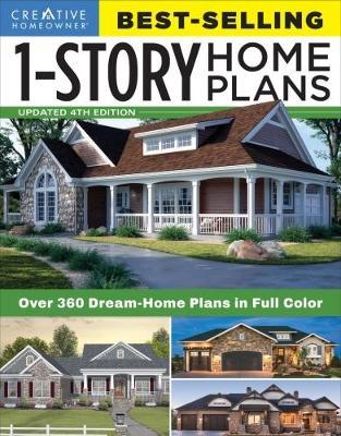 Best-Selling 1-Story Home Plans, Updated 4th Edition by Editors of Creative Homeowner