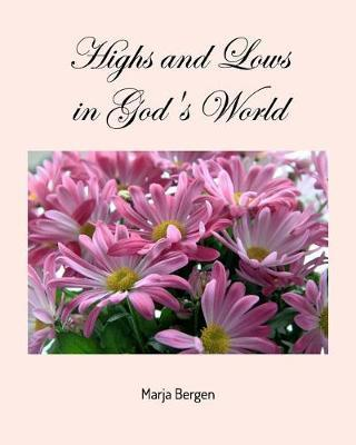 Highs and Lows in God's World by Marja Bergen