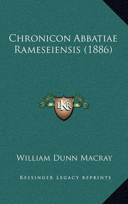 Chronicon Abbatiae Rameseiensis (1886) by William Dunn Macray image