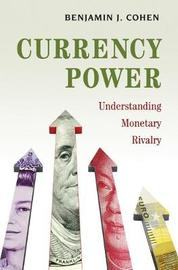 Currency Power by Benjamin J Cohen
