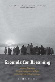 Grounds for Dreaming by Lori A. Flores